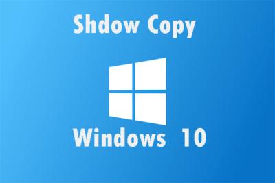 shadow-copy-windows-10